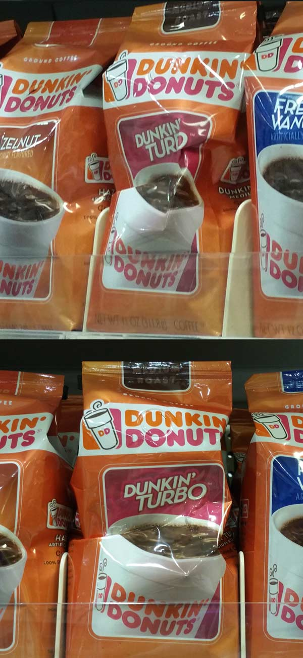 Dunkin' WHAT? Oh.